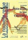 NRAS, la nouvelle revue de l'adaptation et de la scolarisation, N°62: Phobie scolaire ou peur d'apprendre ?...