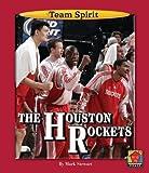 The Houston Rockets (Team Spirit) by Mark Stewart (2009-01-31)