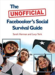 The Unofficial Facebooker's Social Survival Guide by Sarah Herman (2008-04-07)