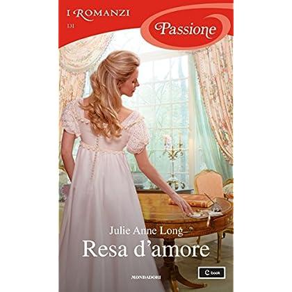 Resa D'amore (I Romanzi Passione)