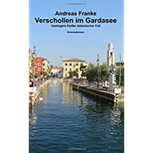 Verschollen im Gardasee: Hartingers fuenfter italienischer Fall