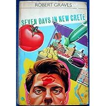Seven Days in New Crete (Twentieth Century Classics) by Robert Graves (1983-12-08)