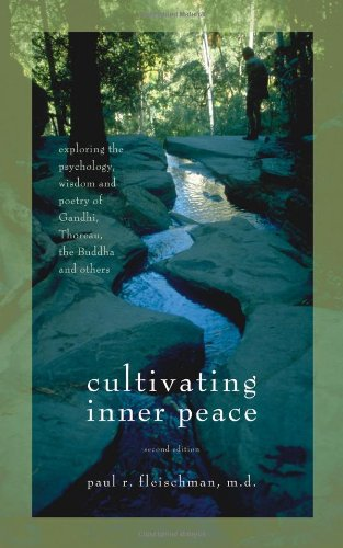 cultivating-inner-peace-exploring-the-psychology-wisdom-and-poetry-of-gandhi-thoreau-the-buddha-and-