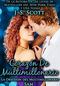 Corazón de Multimillonario ( La Obsesión del Multimillonario~Sam) (Spanish Edition) by [Scott, J. S.]