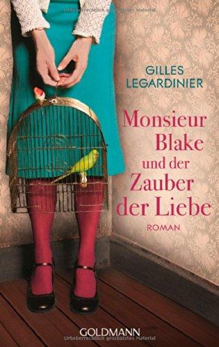 Buchseite und Rezensionen zu 'Monsieur Blake und der Zauber der Liebe: Roman' von Gilles Legardinier