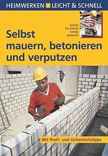 selbst-mauern-betonieren-und-verputzen-mit-profi-sicherheitstipps-heimwerken-leicht-schnell