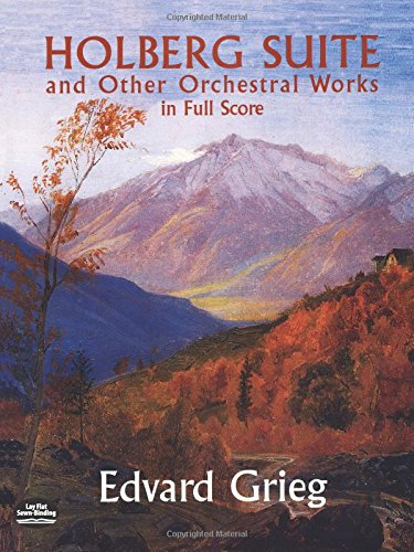 Edvard Grieg: Holberg Suite and Other Orchestral Works In Full Score (Dover Music Scores) por Edward Grieg