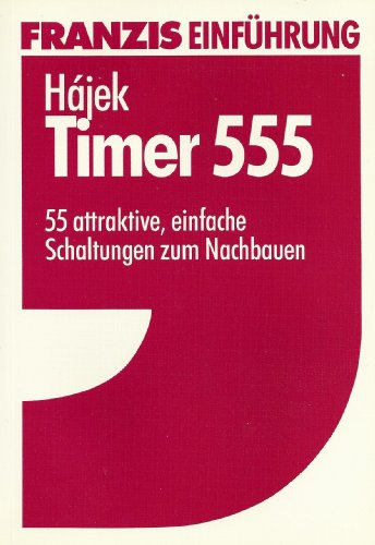555-timer-schaltungen (Timer 555 - 55 attraktive, einfache Schaltungen zum Nachbauen)