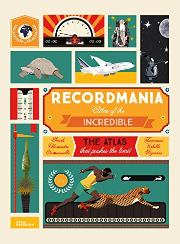 Recordmania : The atlas of the incredible par Emmanuelle Figueras