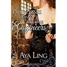 Princesses Don't Become Engineers (English Edition)