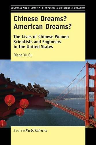 Chinese Dreams? American Dreams?: The Lives of Chinese Women Scientists and Engineers in the United States by Diane Yu Gu (2016-04-29)
