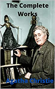 The Complete Works of ; Agatha Christie (English Edition)