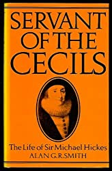 Servant of the Cecils: Life of Sir Michael Hickes