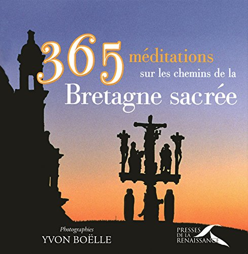 365 méditations sur les chemins de la Bretagne sacrée por Luc Adrian