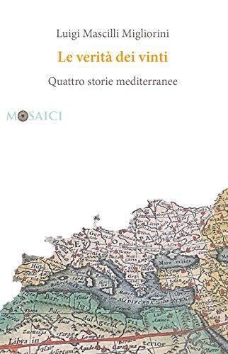 Le verità dei vinti: Quattro storie mediterranee