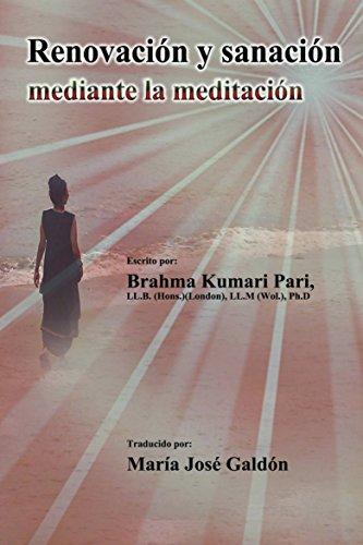 Renovación y sanación mediante la meditación por Brahma Kumari Pari
