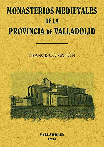Monasterios medievales de Valladolid por Francisco Anton