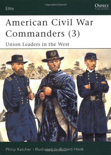 american-civil-war-commanders-3-union-leaders-in-the-west-union-leaders-in-the-west-pt3-elite
