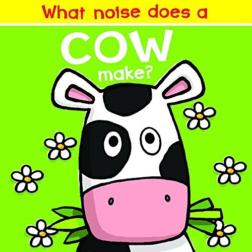 What Noise Does a Cow Make? by Nick Ackland (2016-03-01)