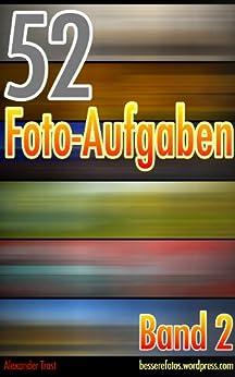 52 Foto-Aufgaben: Band 2 von [Trost, Alexander]