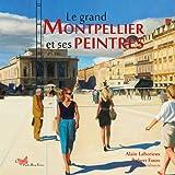 """Afficher """"Le grand Montpellier et ses peintres"""""""