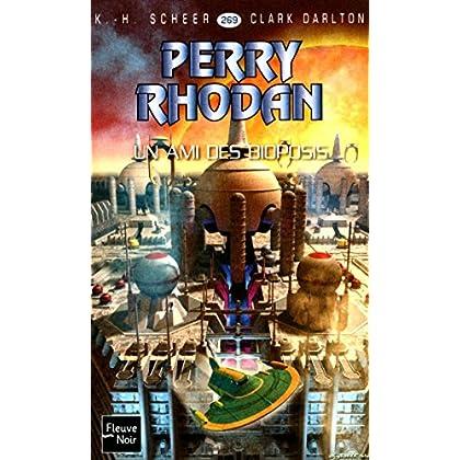 Perry Rhodan n°269 - Un ami des Bioposis