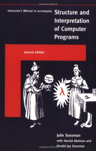Instructor's Manual T/A Structure and Interpretation of Computer Programs (MIT Electrical Engineering and Computer Science)