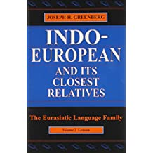 Indo-European and Its Closest Relatives: The Eurasiatic Language Family, Volume 2, Lexicon