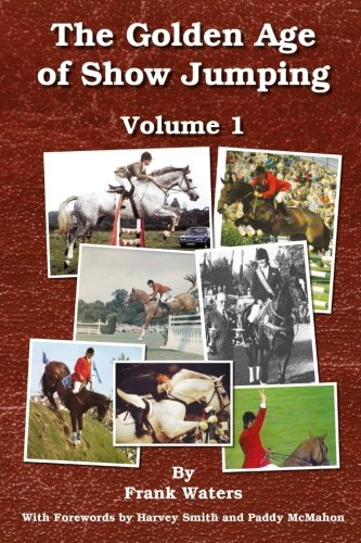 The Golden Age of Show Jumping: Volume 1