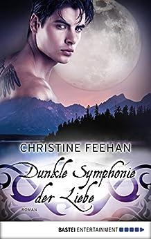 Dunkle Symphonie der Liebe (Die Karpatianer 10) von [Feehan, Christine]