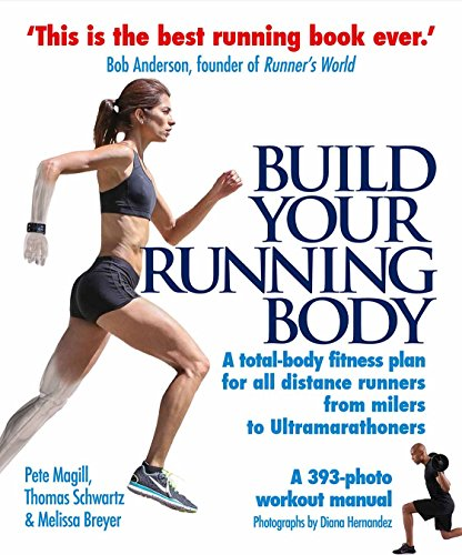 Build Your Running Body: A Total-Body Fitness Plan for All Distance Runners, from Milers to Ultramarathoners por Pete Magill