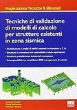 Tecniche di validazione di modelli di calcolo per strutture esistenti in zona sismica