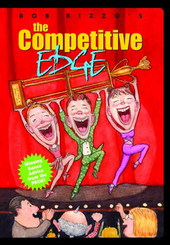 Preisvergleich Produktbild Bob Rizzo's The Competitive Edge: Dance Competition Advice From The Pros !