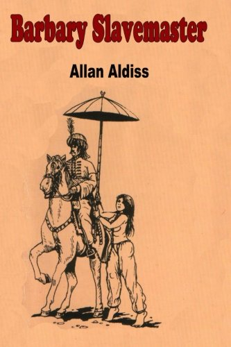 Barbary Slavemaster: A BDSM Novel of Erotic Domination por Allan Aldiss