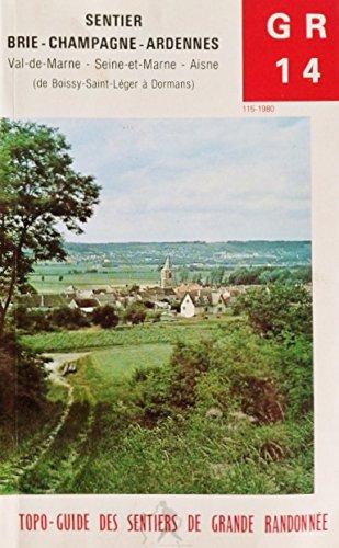 G.R.(Grande randonnée) 14 : Brie-Champagne-Ardennes, de Boissy-Saint-Léger (Val-de-Marne) à Dormans (Aisne), 265 km