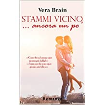 Stammi vicino... ancora un po' (Bickering Love Vol. 2) (Italian Edition)