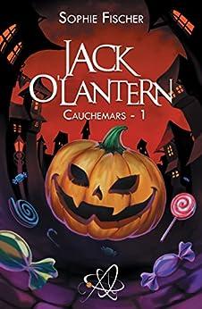 Jack O'Lantern: Cauchemars - 1 (VOY.ATOM 13-16A) par [Sophie Fischer]