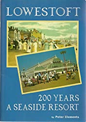Lowestoft: 200 Years a Seaside Resort
