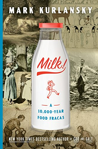 Milk!: A 10,000-Year Food Fracas (English Edition) por Mark Kurlansky