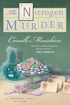 The Nitrogen Murder: A Periodic Table Mystery (The Periodic Table Series) von [Minichino, Camille]