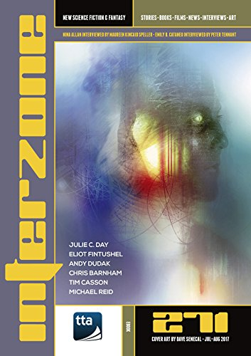 Interzone #271 (July-August 2017): New Science Fiction & Fantasy (Interzone Science Fiction & Fantasy Magazine)