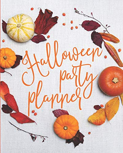 Halloween Party Planner: Themed Event Planner + October Daily Planner Fall Leaves