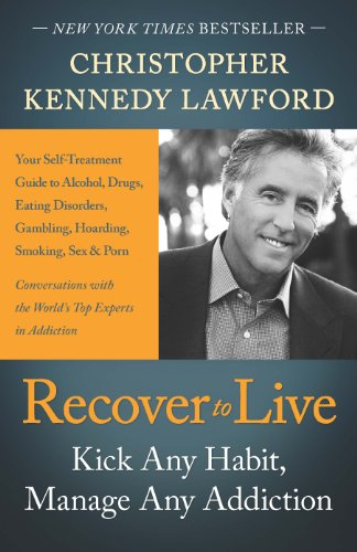 Recover to Live: Kick Any Habit, Manage Any Addiction: Your Self-Treatment Guide to Alcohol, Drugs, Eating Disorders, Gambling, Hoarding, Smoking, Sex, and Porn (English Edition)