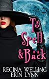 To Spell & Back: A Lexi Balefire Matchmaking Witch Mystery (Fate Weaver Book 3)