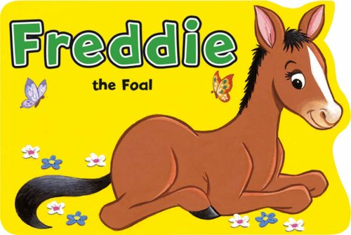 Freddie the Foal (Shaped Board Books Series)