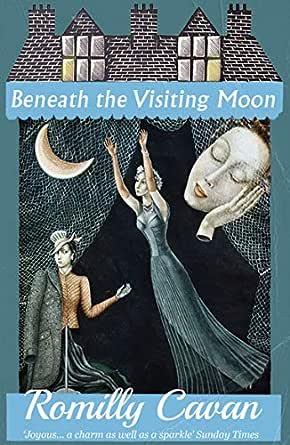 Beneath the Visiting Moon eBook: Cavan, Romilly, Moore, Charlotte:  Amazon.co.uk: Kindle Store
