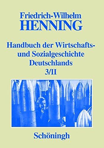 Deutsche Wirtschafts- und Sozialgeschichte in der ersten Hälfte des 20. Jahrhunderts. Teil II: Deutsche Wirtschafts- und Sozialgeschichte 1933-1945 ... und Sozialgeschichte Deutschlands)
