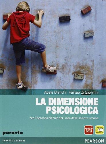 La Dimensione psicologica. Per il biennio delle Scuole superiori. Con espansione online