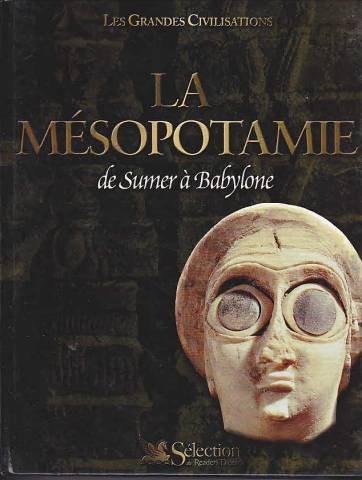 la-mesopotamie-de-sumer-a-babylone-les-grandes-civilisations