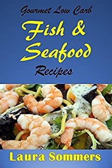 Gourmet low carb fish and seafood recipes shrimp salmon for Low carb fish recipes
